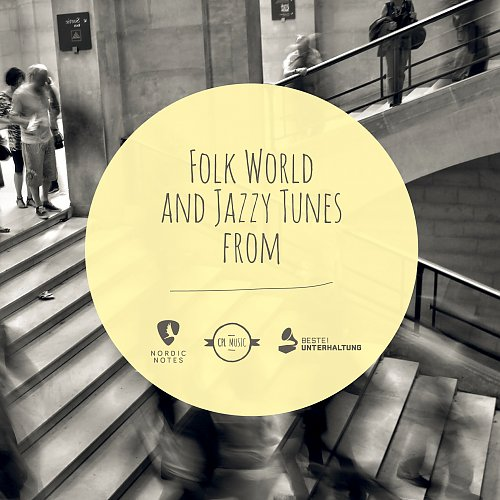 Folk World and Jazzy Tunes from Nordic Notes, CPL-Music and Beste! Unterhaltung